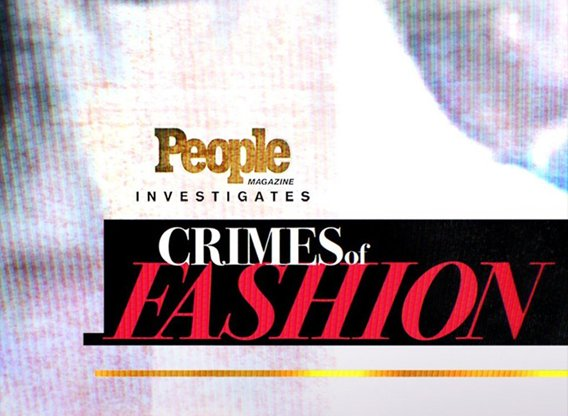 People Magazine Investigates: Crimes of Fashion
